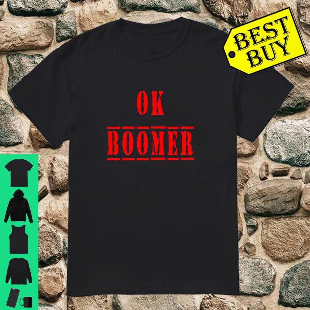 Ok Boomer Trending Meme Okay Boomer Snarky shirt