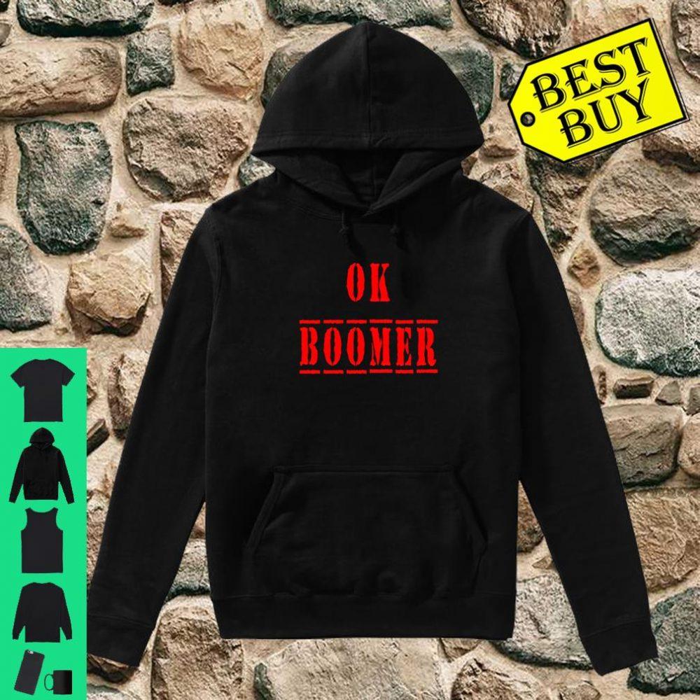 Ok Boomer Trending Meme Okay Boomer Snarky shirt hoodie