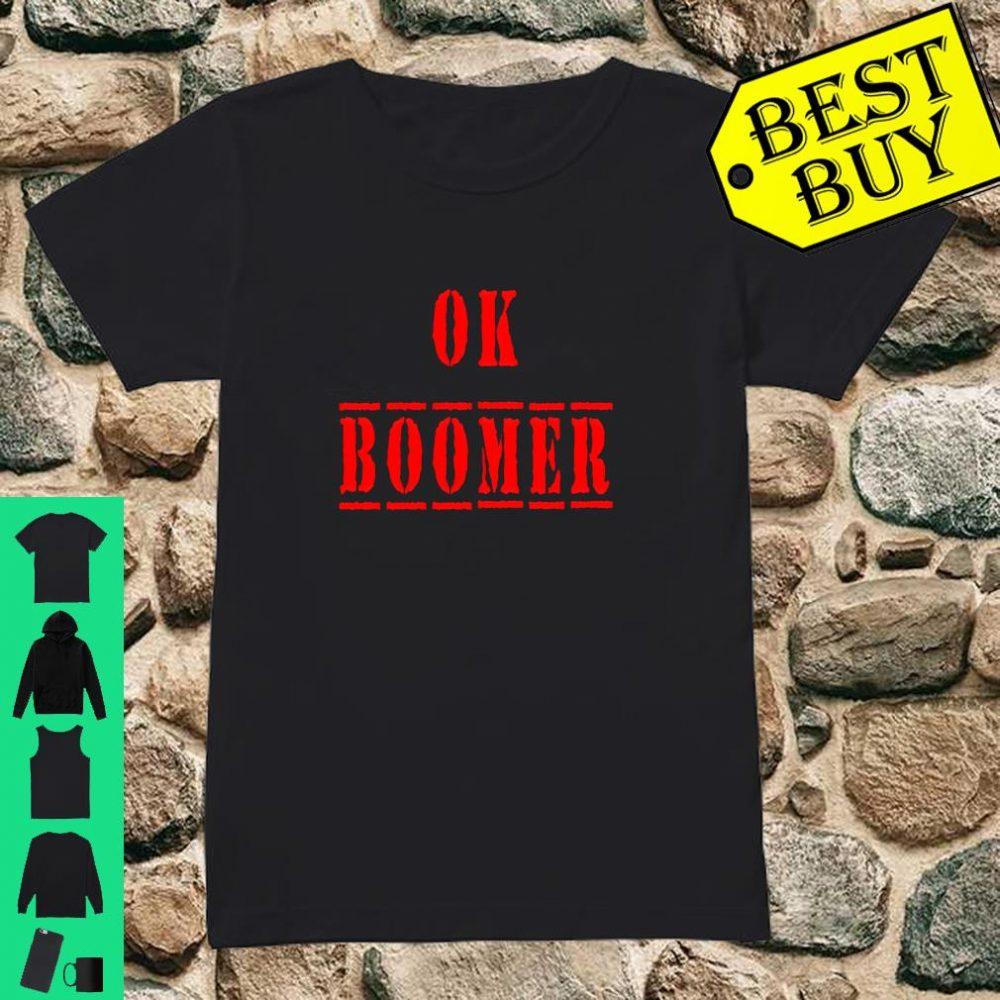 Ok Boomer Trending Meme Okay Boomer Snarky shirt ladies tee