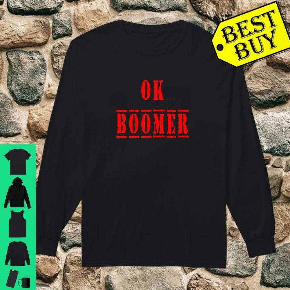 Ok Boomer Trending Meme Okay Boomer Snarky shirt long sleeved
