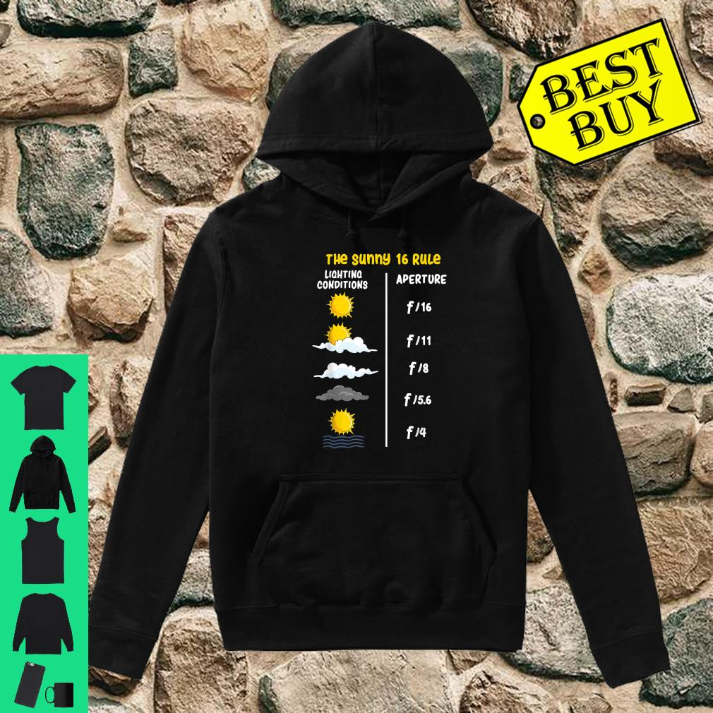 Photographer The Sunny 16 Rule shirt hoodie