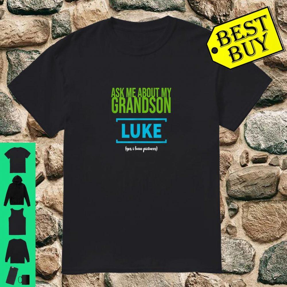 Proud Grandparent Ask Me About My Grandson Luke shirt