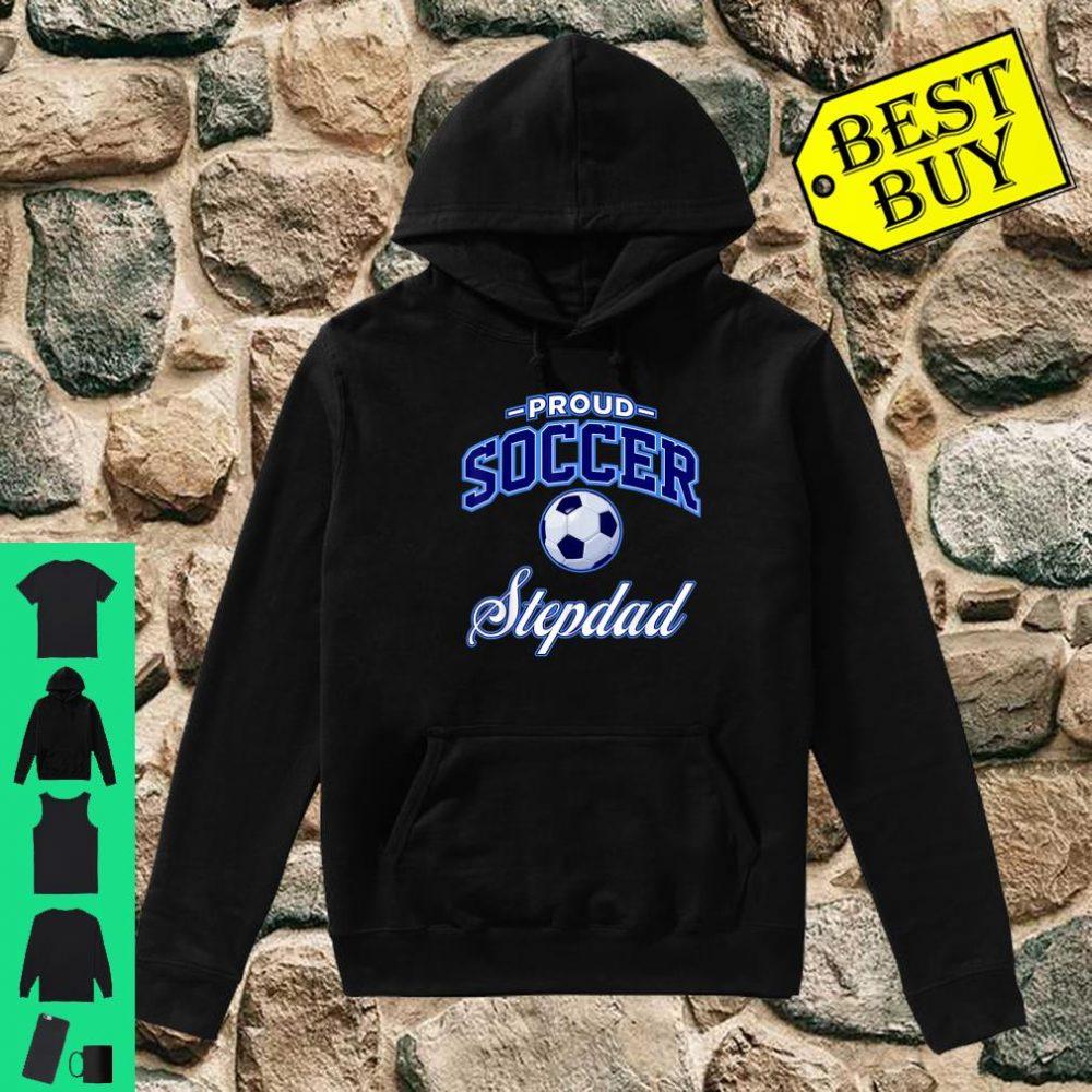 Proud Soccer Stepdad shirt hoodie