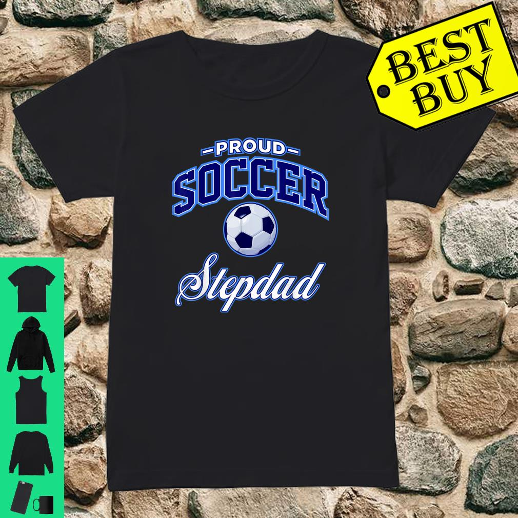 Proud Soccer Stepdad shirt ladies tee