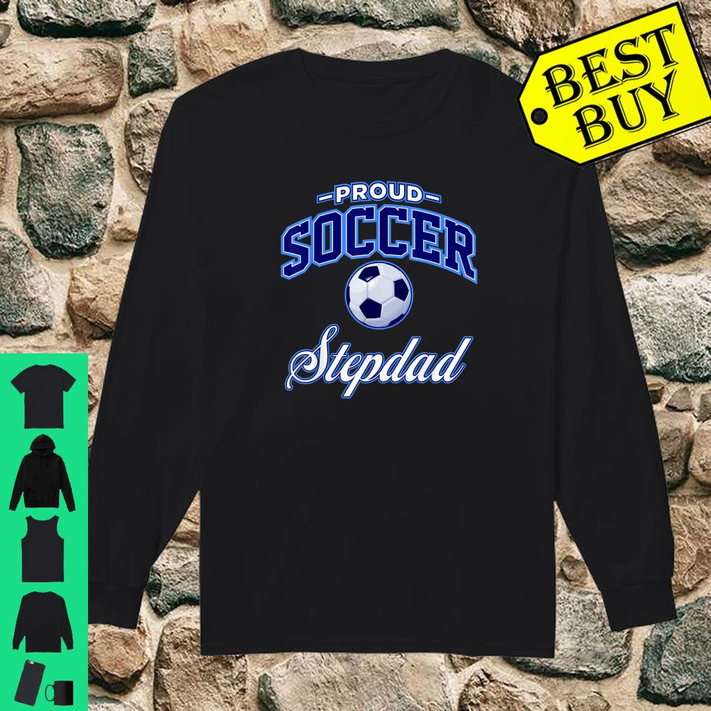 Proud Soccer Stepdad shirt long sleeved