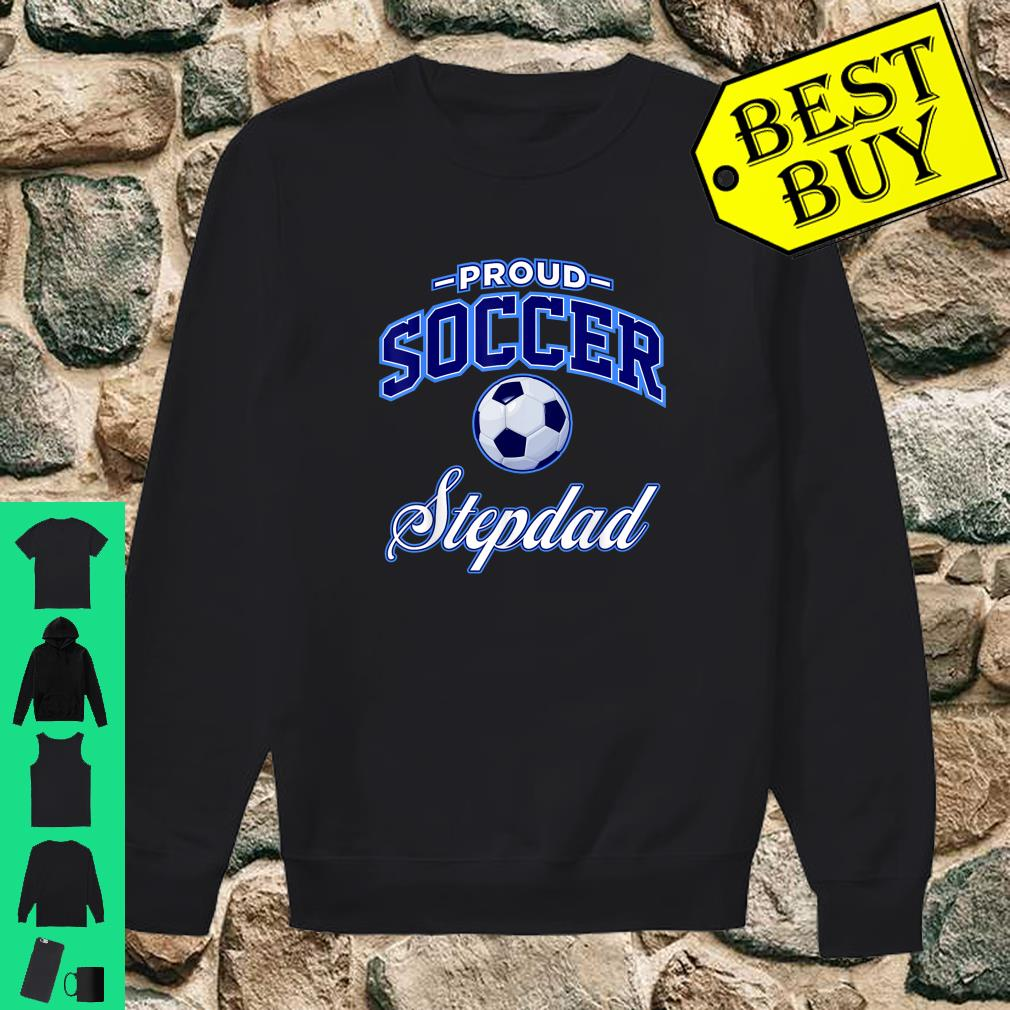 Proud Soccer Stepdad shirt sweater