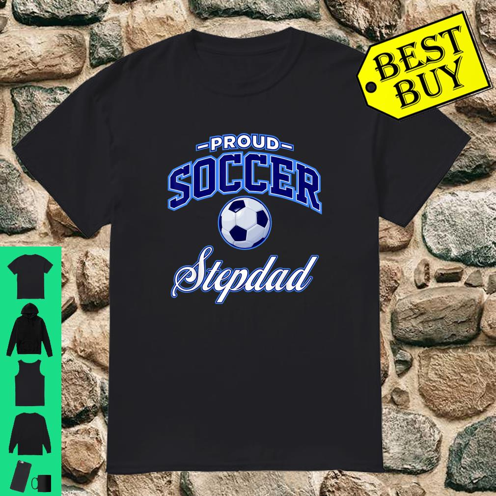 Proud Soccer Stepdad shirt