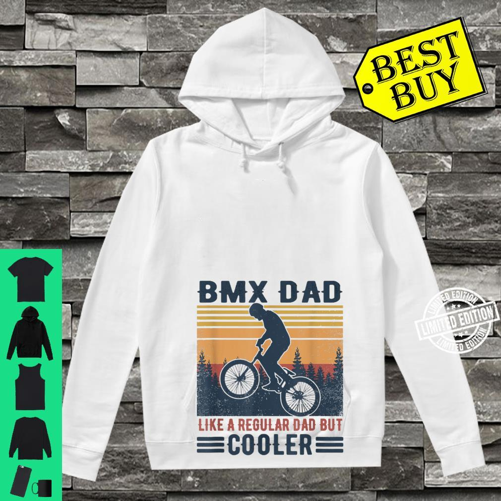 Retro Father's Day Bmx Dad Like A Regular Dad But Cooler Shirt hoodie