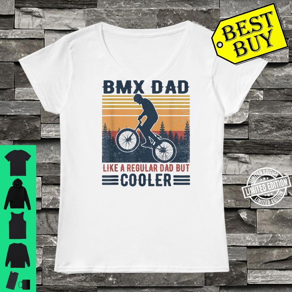 Retro Father's Day Bmx Dad Like A Regular Dad But Cooler Shirt ladies tee