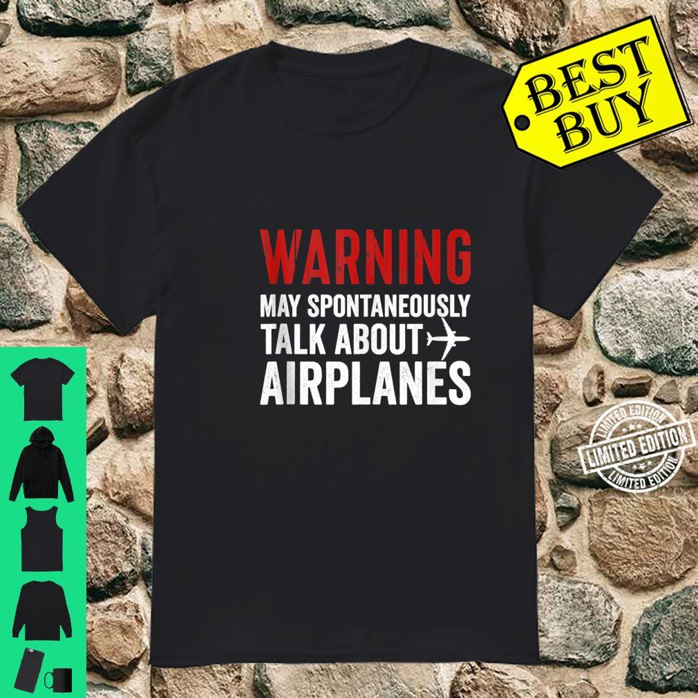 Talk about Airplanes Pilot and Aviation Shirt
