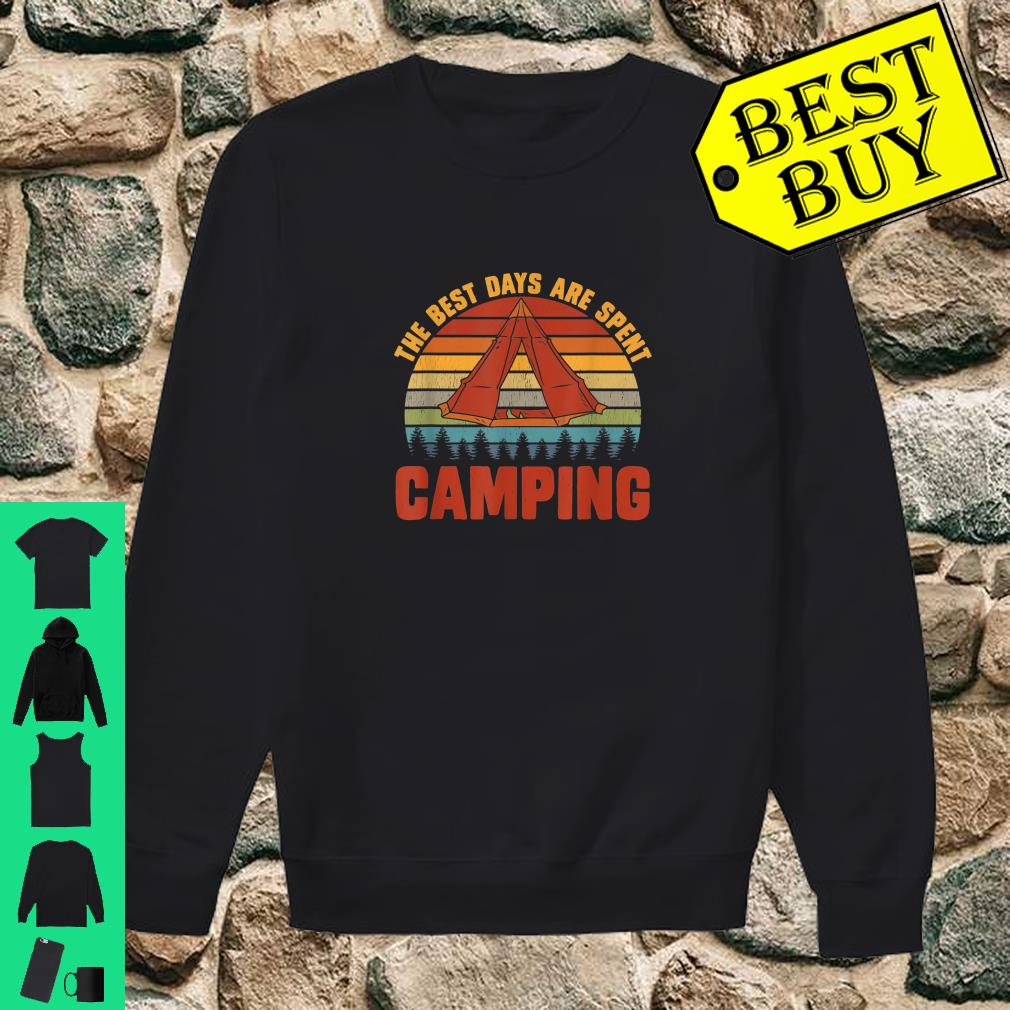 The Best Days Are Spent Camping Outdoors Hiking shirt sweater