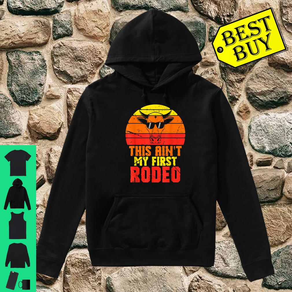 This Aint My First Rodeo Apparel Item shirt hoodie