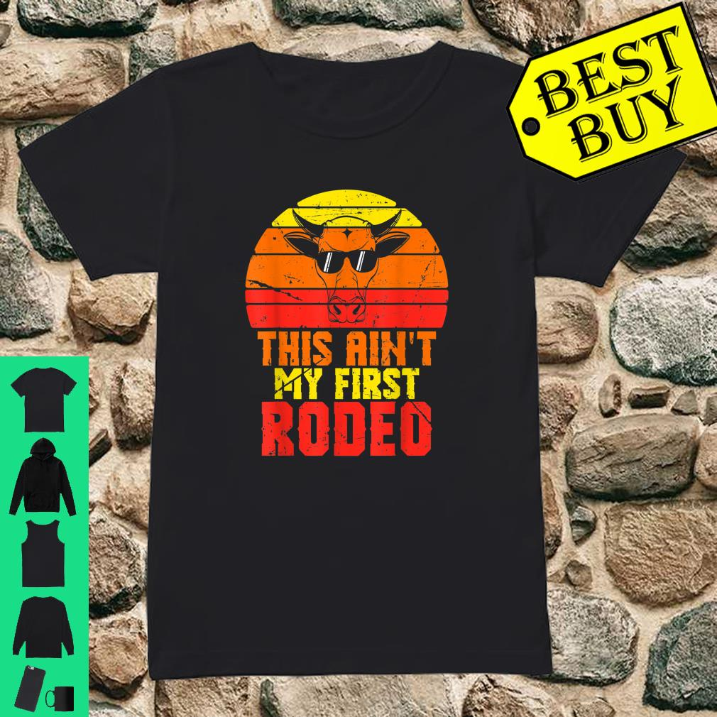 This Aint My First Rodeo Apparel Item shirt ladies tee