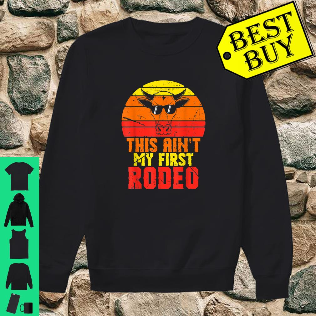 This Aint My First Rodeo Apparel Item shirt sweater