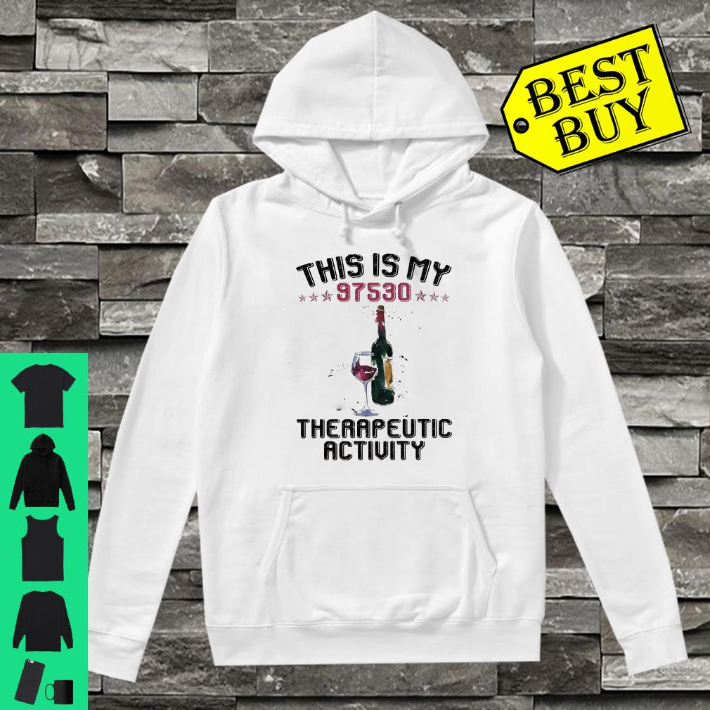 This Is My 97530 Therapeutic Activity shirt hoodie