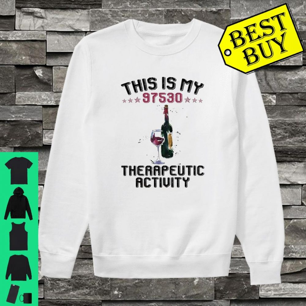 This Is My 97530 Therapeutic Activity shirt sweater