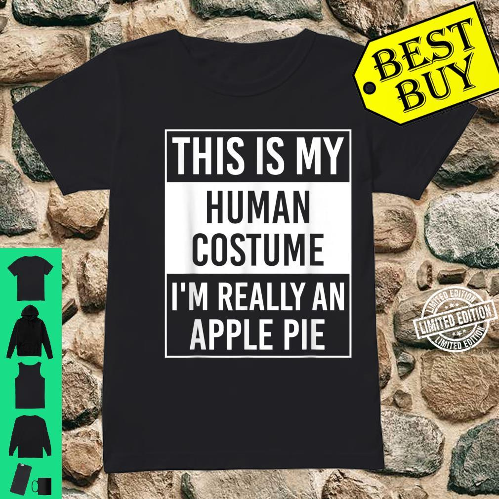 This Is My Human Costume I'm Really Apple Pie Shirt ladies tee