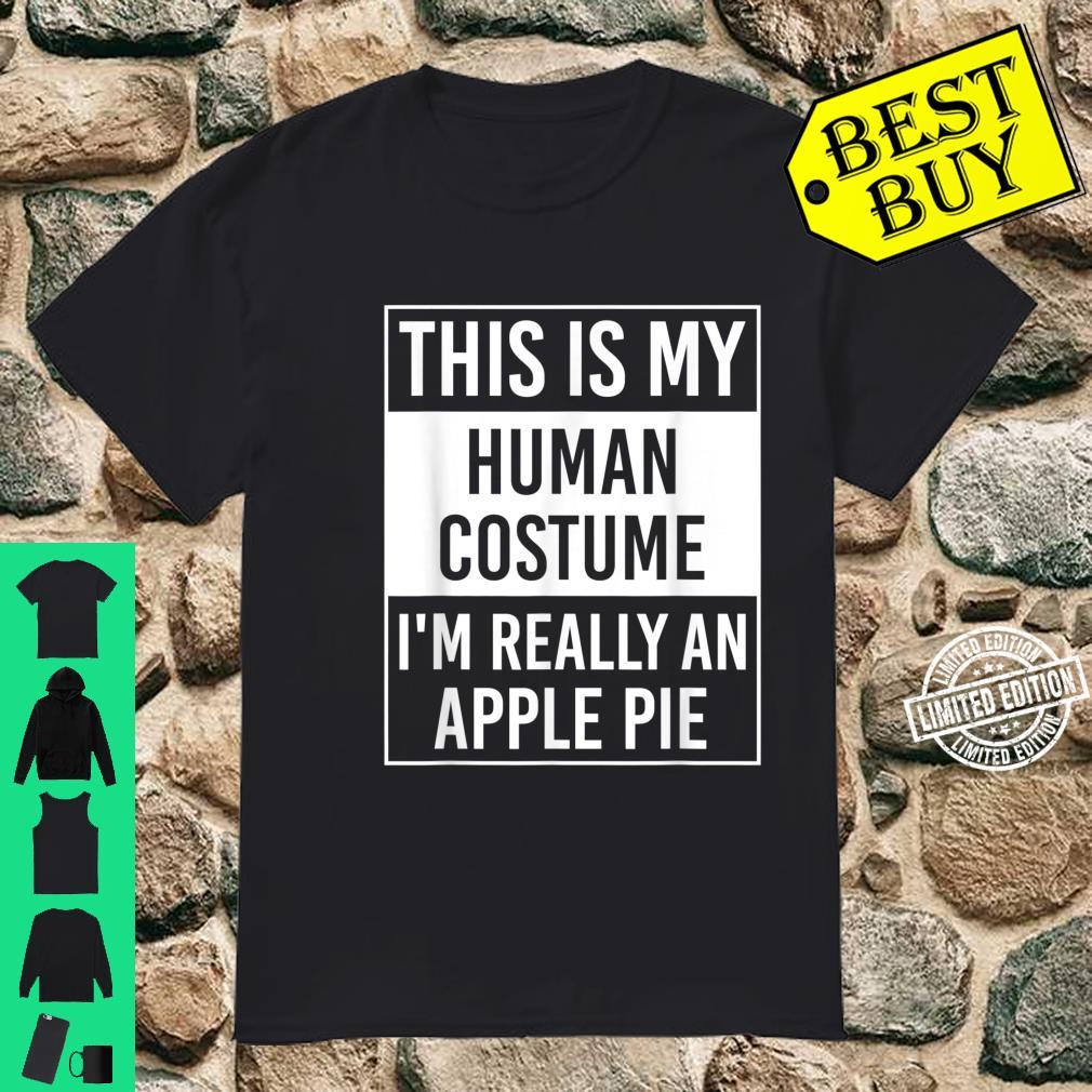 This Is My Human Costume I'm Really Apple Pie Shirt