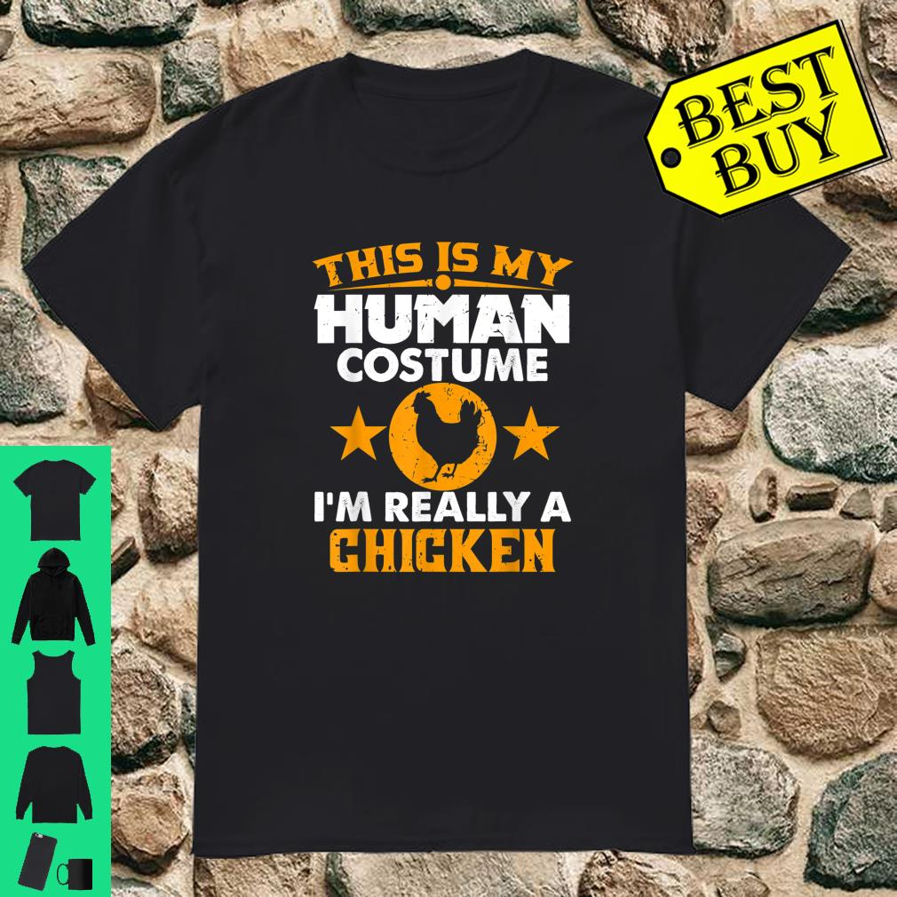 This Is My Human Costume I'm Really a Chicken Halloween shirt
