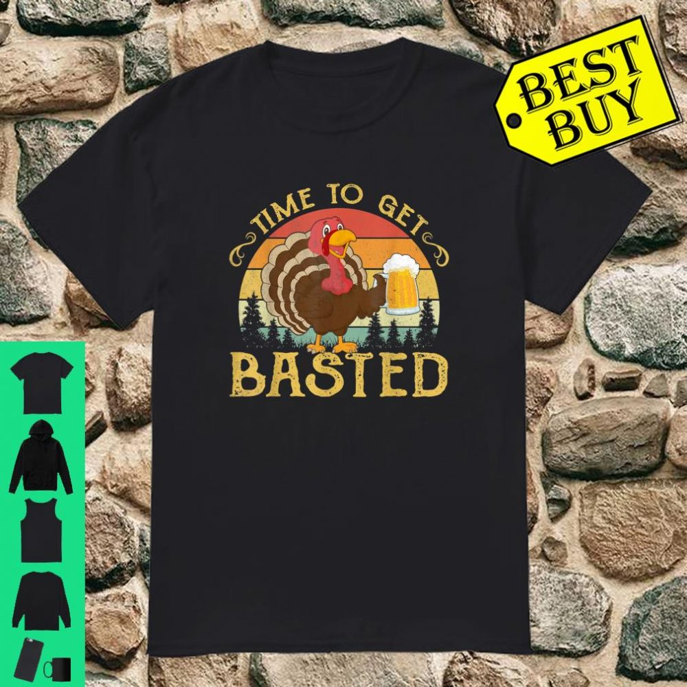 Time To Get Basted Vintage Beer Thanksgiving Turkey Drinking shirt