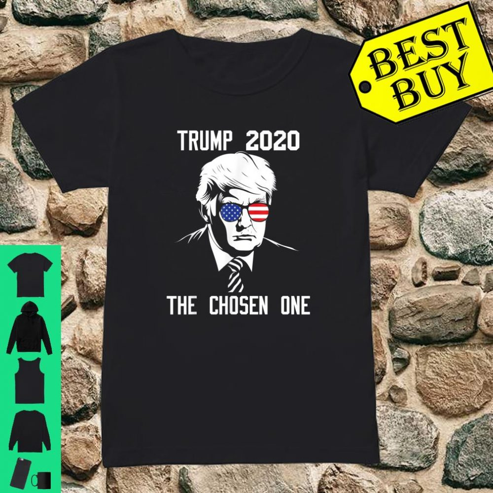 Trump 2020 The Chosen One For Trump Supporters Shirt ladies tee