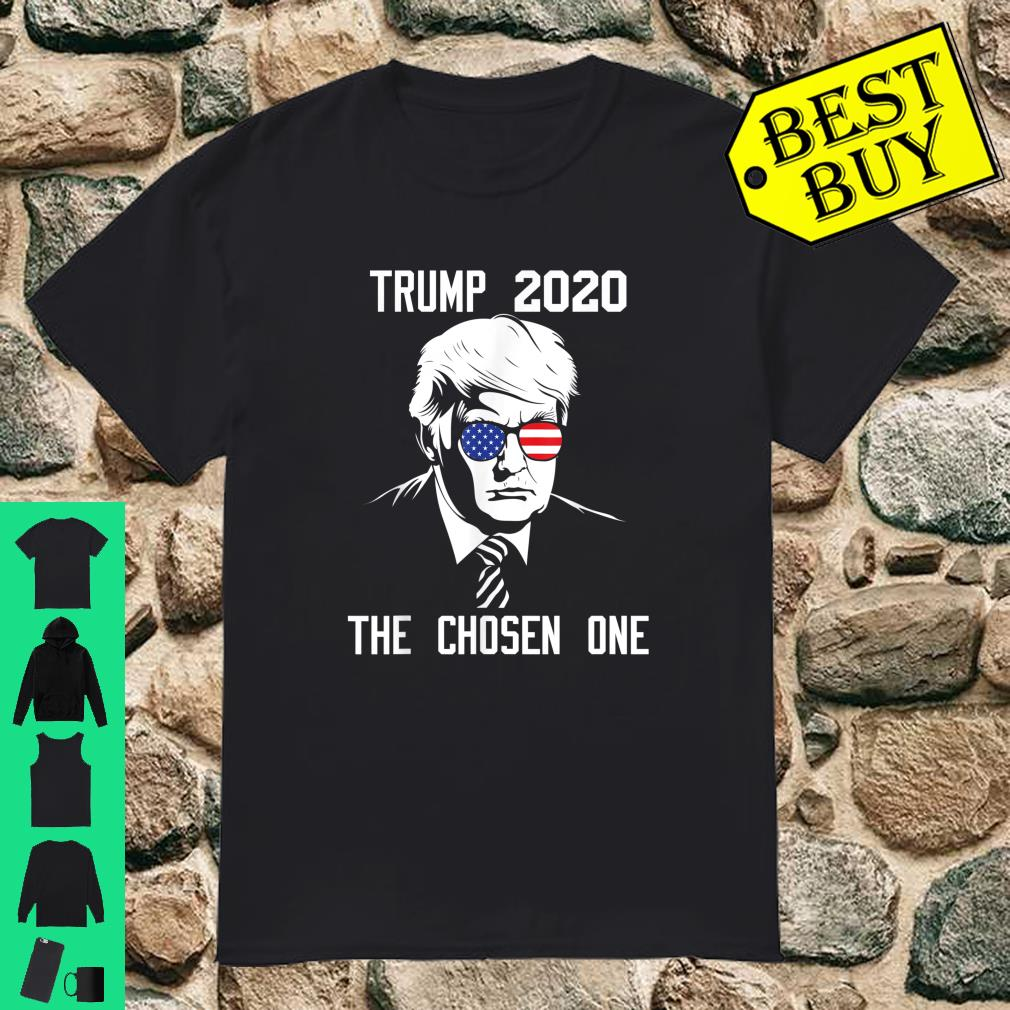 Trump 2020 The Chosen One For Trump Supporters Shirt