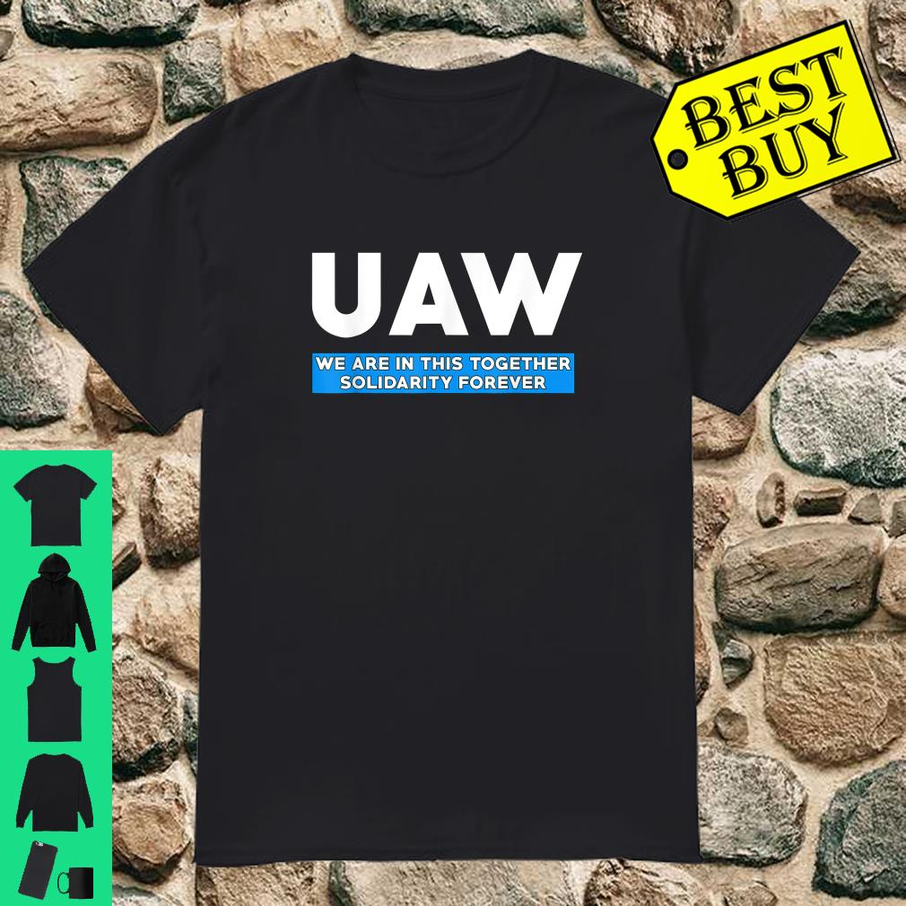 UAW We are in this together solidarity forever shirt