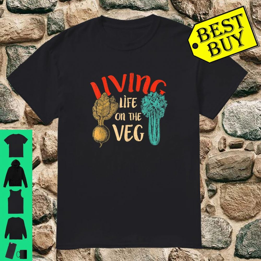 Vegan Living Life on the Veg Shirt