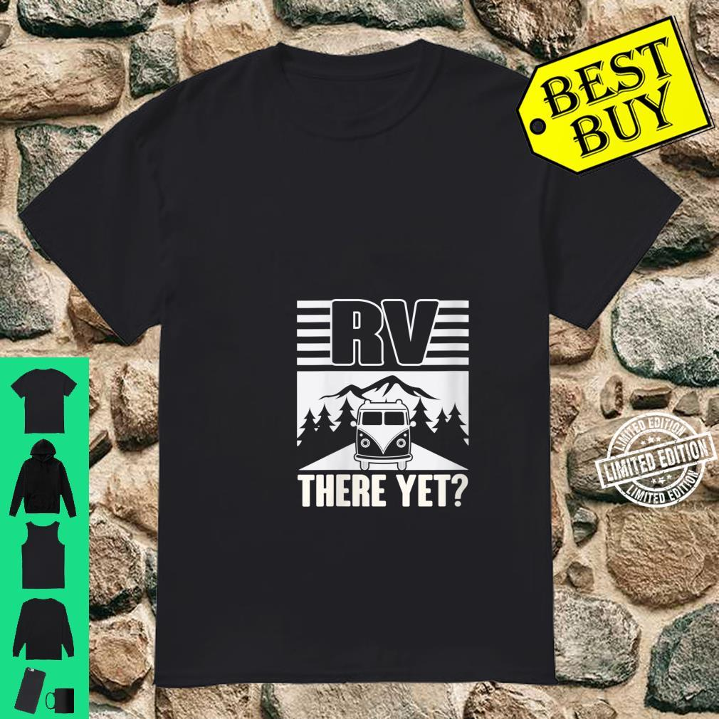 Womens RV There Yet Vacation Travel Shirt